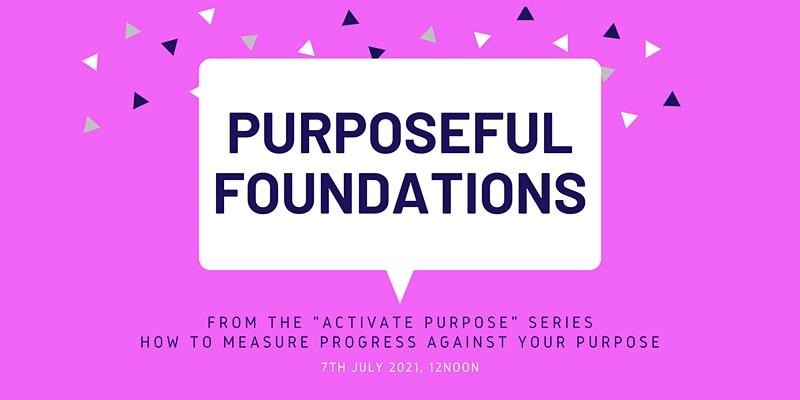 Purposeful Foundations banner